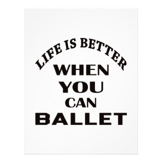 Life is better When you can Ballet dance Letterhead Design