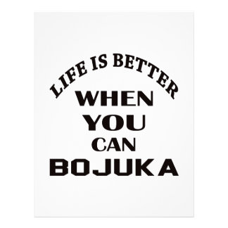 Life Is Better When You Can Bojuka Customized Letterhead