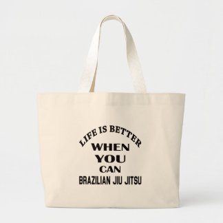 Life Is Better When You Can Brazilian Jiu Jitsu Large Tote Bag