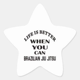 Life Is Better When You Can Brazilian Jiu Jitsu Star Sticker