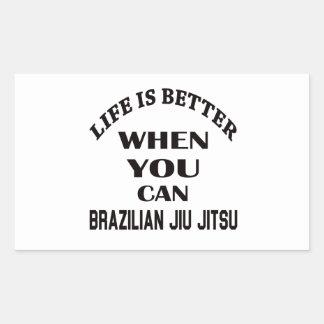 Life Is Better When You Can Brazilian Jiu Jitsu Sticker