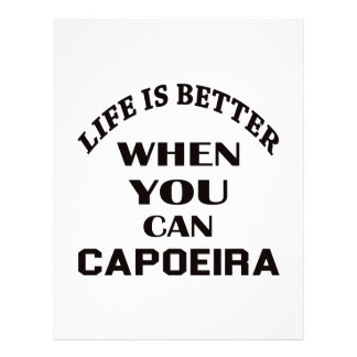 Life is better When you can Capoeira dance Custom Letterhead