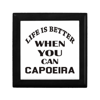 Life Is Better When You Can Capoeira Gift Box