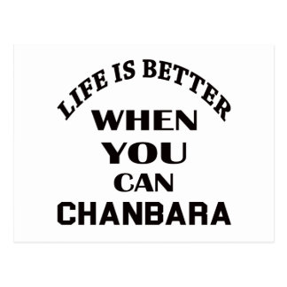 Life Is Better When You Can Chanbara Postcard