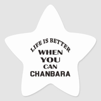 Life Is Better When You Can Chanbara Star Sticker