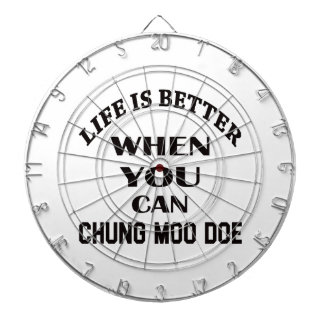 Life Is Better When You Can Chung Moo Doe Dartboard