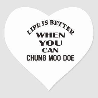 Life Is Better When You Can Chung Moo Doe Heart Sticker