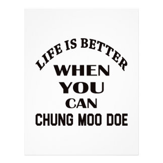 Life Is Better When You Can Chung Moo Doe Letterhead