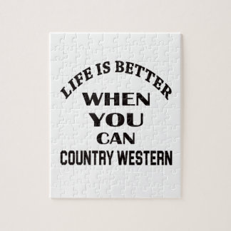 Life is better When you can Country Western dance Jigsaw Puzzle