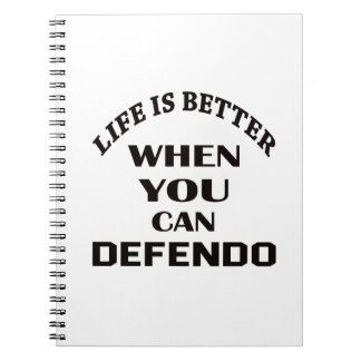 Life Is Better When You Can Defendo Notebook