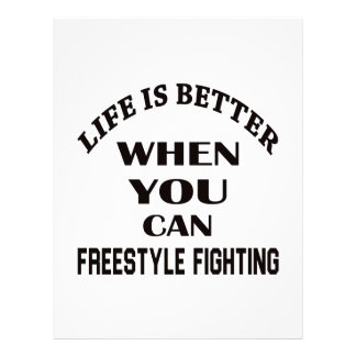 Life Is Better When You Can Freestyle Fighting Letterhead