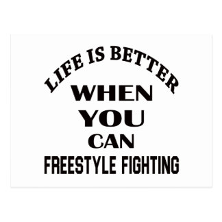 Life Is Better When You Can Freestyle Fighting Postcard