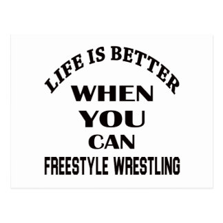 Life Is Better When You Can Freestyle Wrestling Postcard
