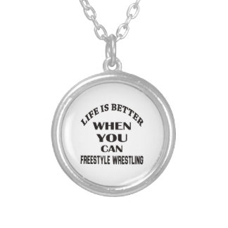 Life Is Better When You Can Freestyle Wrestling Silver Plated Necklace