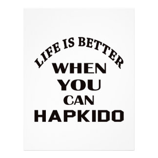 Life Is Better When You Can Hapkido Customized Letterhead