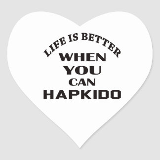 Life Is Better When You Can Hapkido Heart Sticker