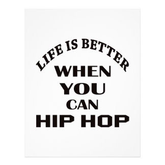 Life is better When you can Hip Hop dance Letterhead