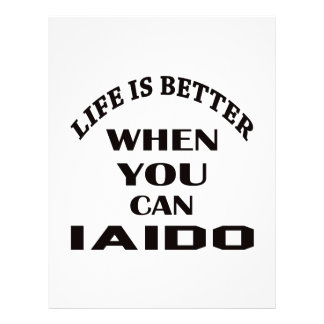 Life Is Better When You Can Iaido Letterhead