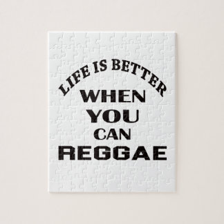 Life is better When you can Reggae dance Jigsaw Puzzle