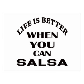 Life is better When you can Salsa dance Postcard