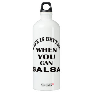 Life is better When you can Salsa dance Water Bottle