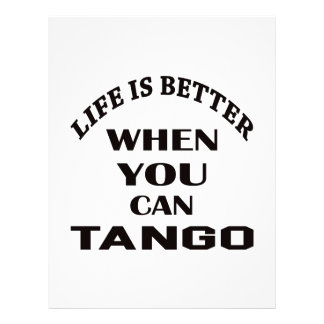 Life is better When you can Tango dance Personalized Letterhead