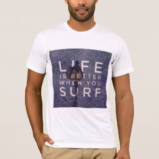 LIFE IS BETTER WHEN YOU SURF - Deep Opal T-Shirt