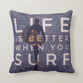 LIFE IS BETTER WHEN YOU SURF - Deep Opal Throw Pillow
