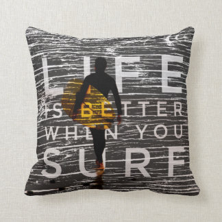 LIFE IS BETTER WHEN YOU SURF - Steel Grey Throw Pillow