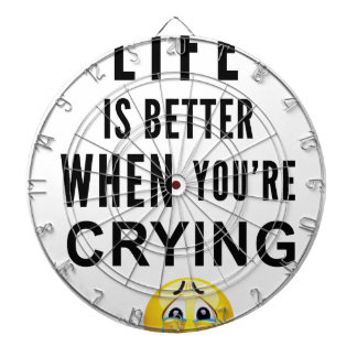 Life Is Better When You're Crying Dartboard