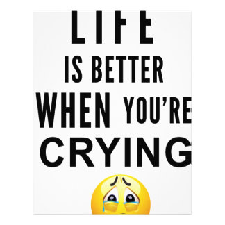Life Is Better When You're Crying Letterhead