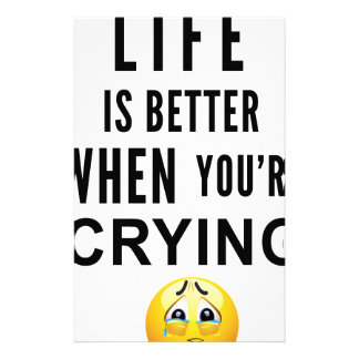 Life Is Better When You're Crying Stationery
