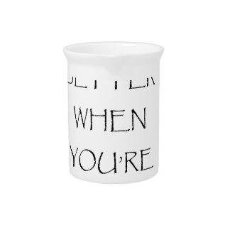 life is better when you're laughing drink pitcher