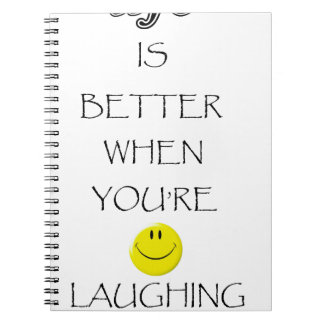 life is better when you're laughing notebooks