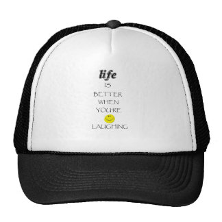 life is better when you're laughing trucker hat