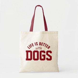 Life Is better Wit Dogs Dark Red Text Design Budget Tote Bag