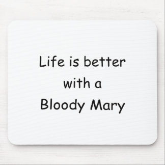 Life Is Better With A Bloody Mary Mouse Pad