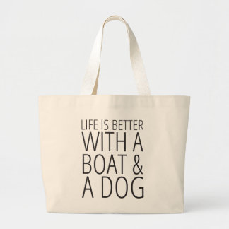 Life is Better With a Boat and Dog Tote Bag