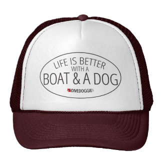Life is Better With a Boat and Dog Trucker Hat
