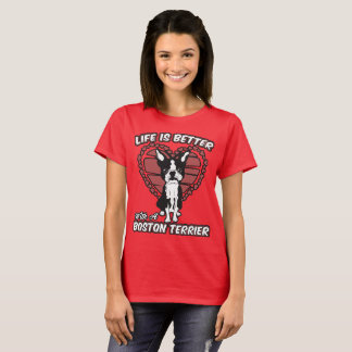 Life Is Better With A Boston Terrier Woman's Tee