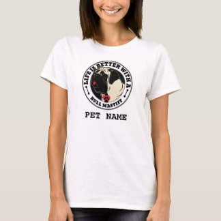 Life Is Better With A Bull Mastiff Personalized T-Shirt