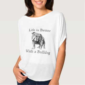 Life is Better With a Bulldog ladies shirt