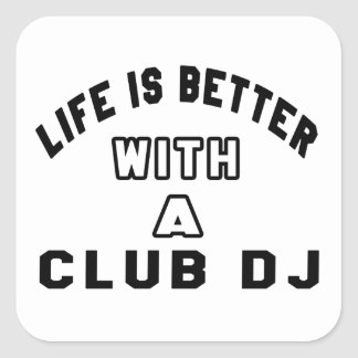 Life Is Better With A club DJ Stickers
