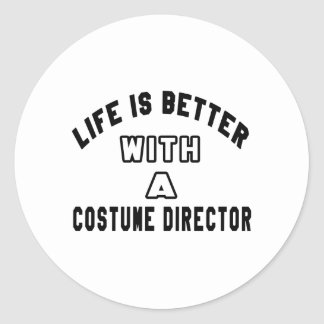 Life Is Better With A Costume Director Stickers