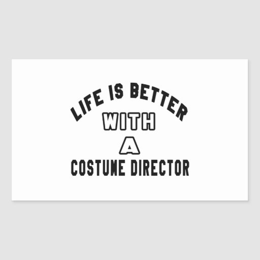 Life Is Better With A Costume Director Sticker