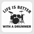 Life is better with a drummer square sticker