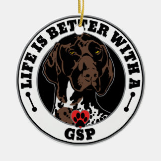 Life Is Better With A German Shorthaired Pointer Round Ceramic Ornament