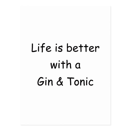 Life Is Better With A Gin & Tonic Postcard