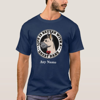 Life Is Better With A Great Dane Personalized T-Shirt