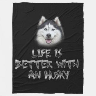 Life is Better with a Husky Fleece Blanket